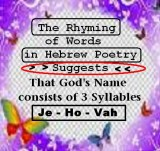 3 Syllables Name: Je-Ho-Vah, by which the whole world should know God's Name